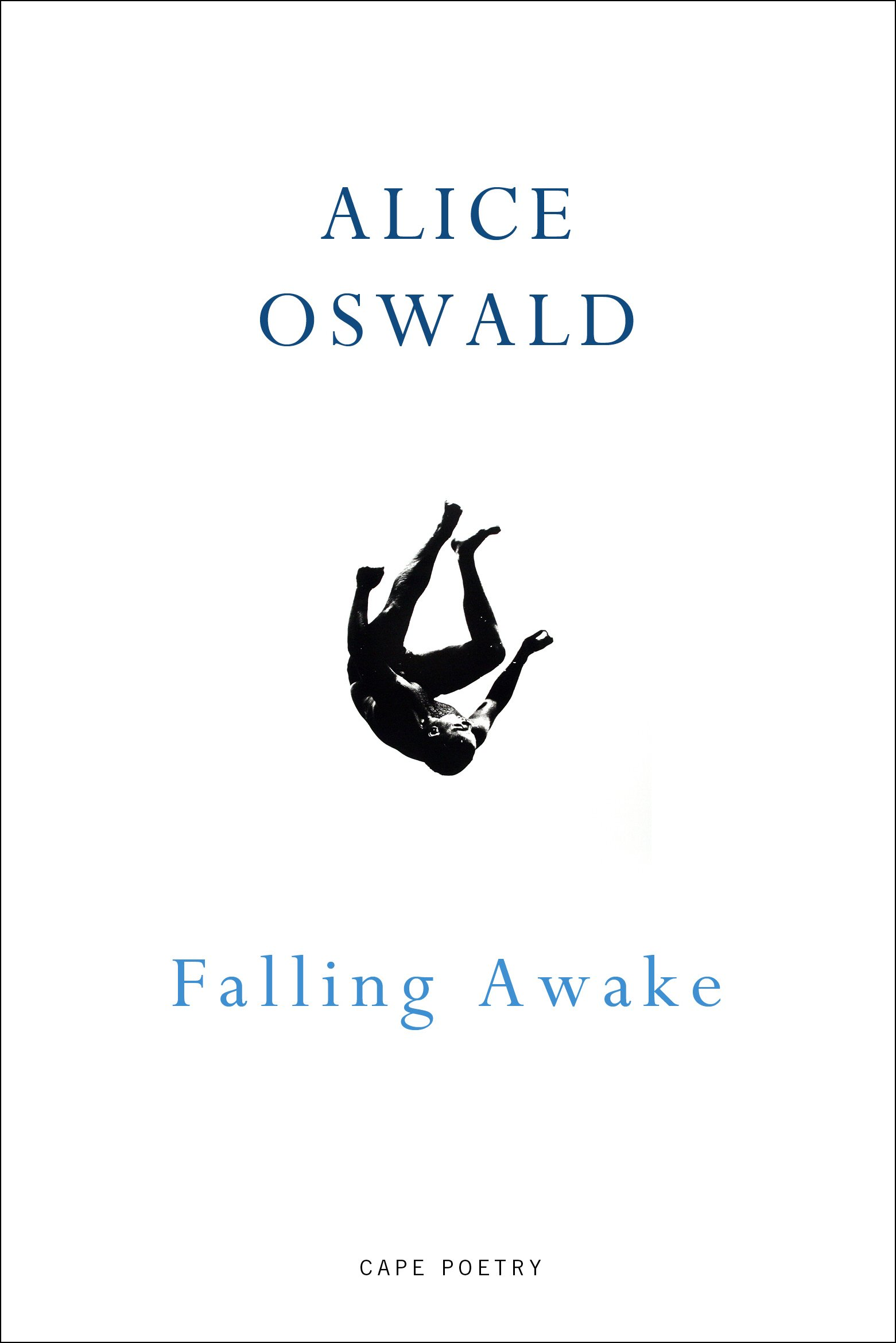 Falling Awake by Alice Oswald (Cape Poetry)